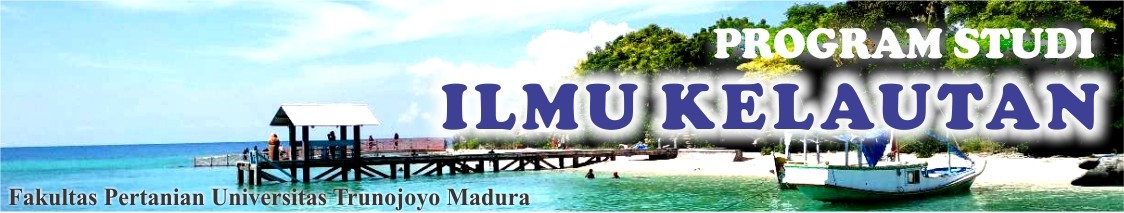 PROGRAM STUDI ILMU KELAUTAN UNIVERSITAS TRUNOJOYO MADURA